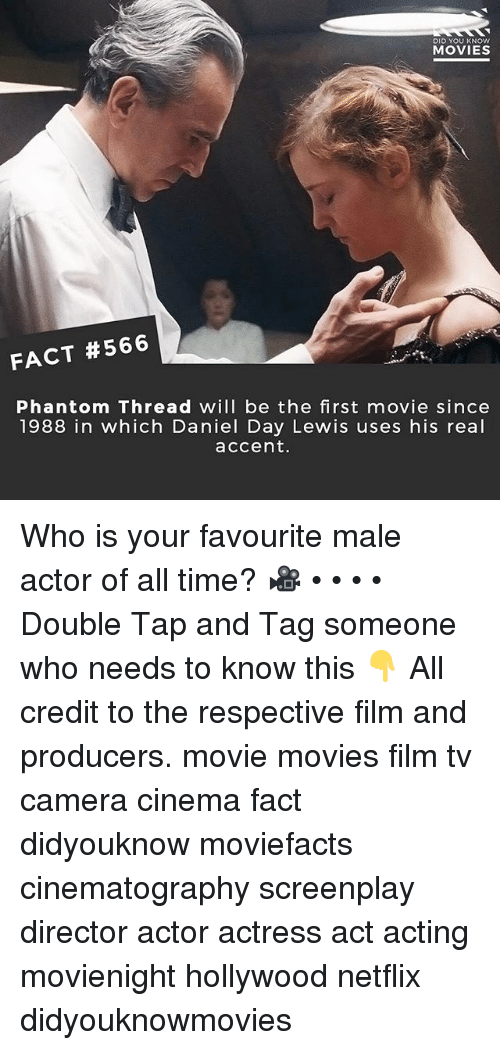 Daniel Day Lewis: DID YOU KNOw  MOVIES  FACT #566  Phantom Thread will be the first movie since  1988 in which Daniel Day Lewis uses his real  accent. Who is your favourite male actor of all time? 🎥 • • • • Double Tap and Tag someone who needs to know this 👇 All credit to the respective film and producers. movie movies film tv camera cinema fact didyouknow moviefacts cinematography screenplay director actor actress act acting movienight hollywood netflix didyouknowmovies