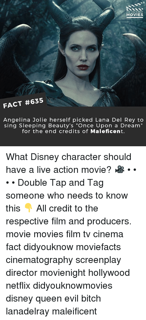 "A Dream, Bitch, and Disney: DID YOU KNOW  MOVIES  FACT #635  Angelina Jolie herself picked Lana Del Rey to  sing Sleeping Beauty's ""Once Upon a Dream""  for the end credits of Maleficent. What Disney character should have a live action movie? 🎥 • • • • Double Tap and Tag someone who needs to know this 👇 All credit to the respective film and producers. movie movies film tv cinema fact didyouknow moviefacts cinematography screenplay director movienight hollywood netflix didyouknowmovies disney queen evil bitch lanadelray maleificent"