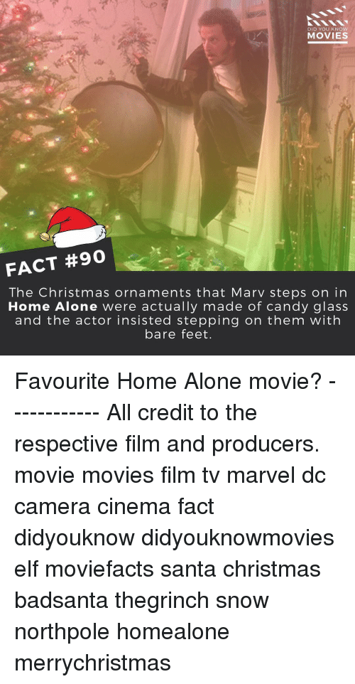 bare feet: DID YOU KNOW  MOVIES  FACT #90  The Christmas ornaments that Marv steps on in  Home Alone were actually made of candy glass  and the actor insisted stepping on them with  bare feet. Favourite Home Alone movie? ------------ All credit to the respective film and producers. movie movies film tv marvel dc camera cinema fact didyouknow didyouknowmovies elf moviefacts santa christmas badsanta thegrinch snow northpole homealone merrychristmas