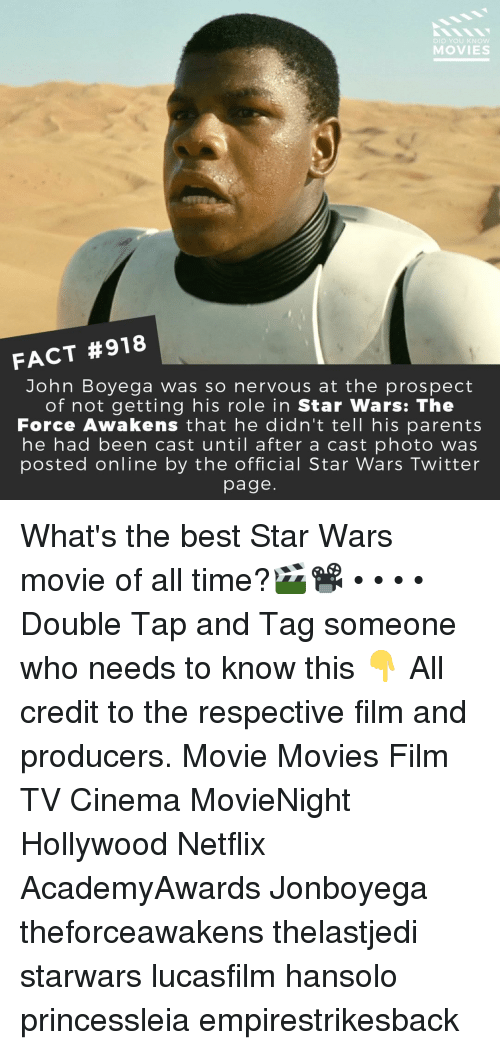 Star Wars: The Force Awakens: DID YOU KNoW  MOVIES  FACT #918  John Boyega was so nervous at the prospect  of not getting his role in Star Wars: The  Force Awakens that he didn'ttell his parents  he had been cast until after a cast photo was  posted online by the official Star Wars Twitter  page What's the best Star Wars movie of all time?🎬📽️ • • • • Double Tap and Tag someone who needs to know this 👇 All credit to the respective film and producers. Movie Movies Film TV Cinema MovieNight Hollywood Netflix AcademyAwards Jonboyega theforceawakens thelastjedi starwars lucasfilm hansolo princessleia empirestrikesback