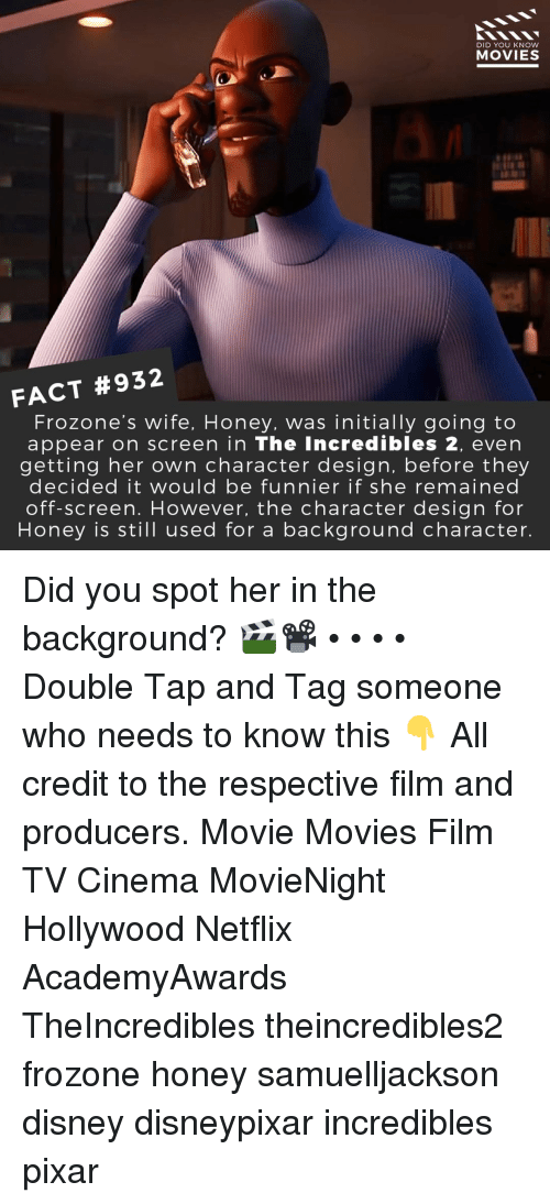 Frozone: DID YOU KNOW  MOVIES  FACT #932  Frozone's wife, Honey, was initially going to  appear on screen in The Incredibles 2, even  getting her own character design, before they  decided it would be funnier if she remained  off-screen. However, the character design for  Honey is still used for a background character. Did you spot her in the background? 🎬📽️ • • • • Double Tap and Tag someone who needs to know this 👇 All credit to the respective film and producers. Movie Movies Film TV Cinema MovieNight Hollywood Netflix AcademyAwards TheIncredibles theincredibles2 frozone honey samuelljackson disney disneypixar incredibles pixar