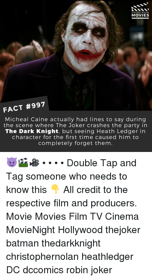 ledger: DID YOU KNOW  MOVIES  FACT #997  Micheal Caine actually had lines to say during  the scene where The Joker crashes the party in  The Dark Knight, but seeing Heath Ledger in  character for the first time caused him to  completely forget them 😈🎬🎥 • • • • Double Tap and Tag someone who needs to know this 👇 All credit to the respective film and producers. Movie Movies Film TV Cinema MovieNight Hollywood thejoker batman thedarkknight christophernolan heathledger DC dccomics robin joker
