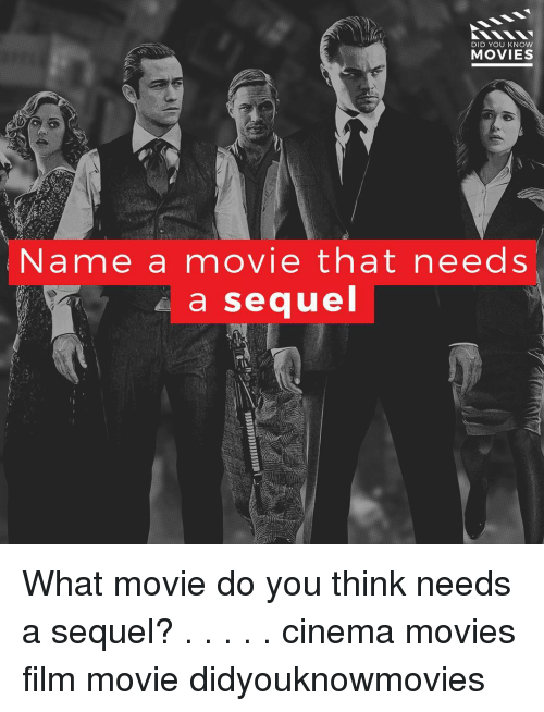 knowing movie: DID YOU KNOW  MOVIES  Name a movie that needs  a sequel What movie do you think needs a sequel? . . . . . cinema movies film movie didyouknowmovies