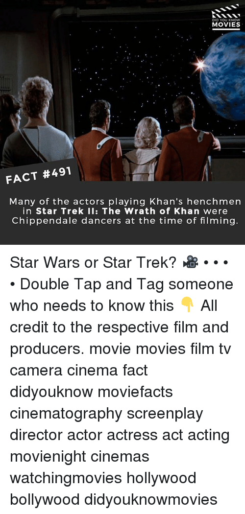 Memes, Movies, and Star Trek: DID YOU KNOw  MOVIES  TA  FACT #491  Many of the actors playing Khan's henchmen  in Star Trek II: The Wrath of Khan were  Chippendale dancers at the time of filming Star Wars or Star Trek? 🎥 • • • • Double Tap and Tag someone who needs to know this 👇 All credit to the respective film and producers. movie movies film tv camera cinema fact didyouknow moviefacts cinematography screenplay director actor actress act acting movienight cinemas watchingmovies hollywood bollywood didyouknowmovies