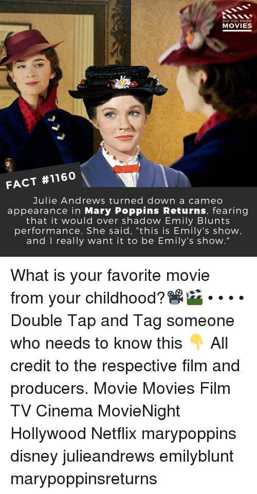 "blunts: DID YOU KNOW  MOVIESS  FACT #1160  Julie Andrews turned down a cameo  appearance in Mary Poppins Returns, fearing  that it would over shadow Emily Blunts  performance. She said, ""this is Emily's show  and I really want it to be Emily's show."" What is your favorite movie from your childhood?📽️🎬 • • • • Double Tap and Tag someone who needs to know this 👇 All credit to the respective film and producers. Movie Movies Film TV Cinema MovieNight Hollywood Netflix marypoppins disney julieandrews emilyblunt marypoppinsreturns"
