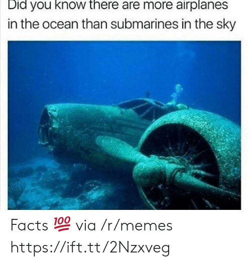 submarines: Did you know there are more airplanes  in the ocean than submarines in the sky Facts 💯 via /r/memes https://ift.tt/2Nzxveg