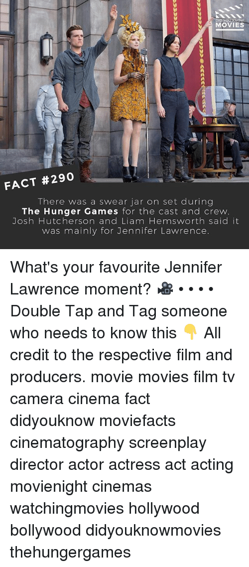 The Hunger Games: DID YOU KNOWW  MOVIES  FACT #290  There was a swear jar on set during  The Hunger Games for the cast and crew  Josh Hutcherson and Liam Hemsworth said it  was mainly for Jennifer Lawrence. What's your favourite Jennifer Lawrence moment? 🎥 • • • • Double Tap and Tag someone who needs to know this 👇 All credit to the respective film and producers. movie movies film tv camera cinema fact didyouknow moviefacts cinematography screenplay director actor actress act acting movienight cinemas watchingmovies hollywood bollywood didyouknowmovies thehungergames
