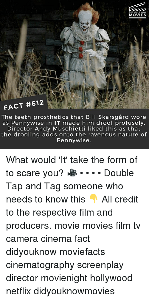 ravenous: DID YOU KNOWw  MOVIES  FACT #612  The teeth prosthetics that Bill Skarsgård wore  as Pennywise in IT made him drool profusely  Director Andy Muschietti liked this as that  the drooling adds onto the ravenous nature of  Pennywise What would 'It' take the form of to scare you? 🎥 • • • • Double Tap and Tag someone who needs to know this 👇 All credit to the respective film and producers. movie movies film tv camera cinema fact didyouknow moviefacts cinematography screenplay director movienight hollywood netflix didyouknowmovies