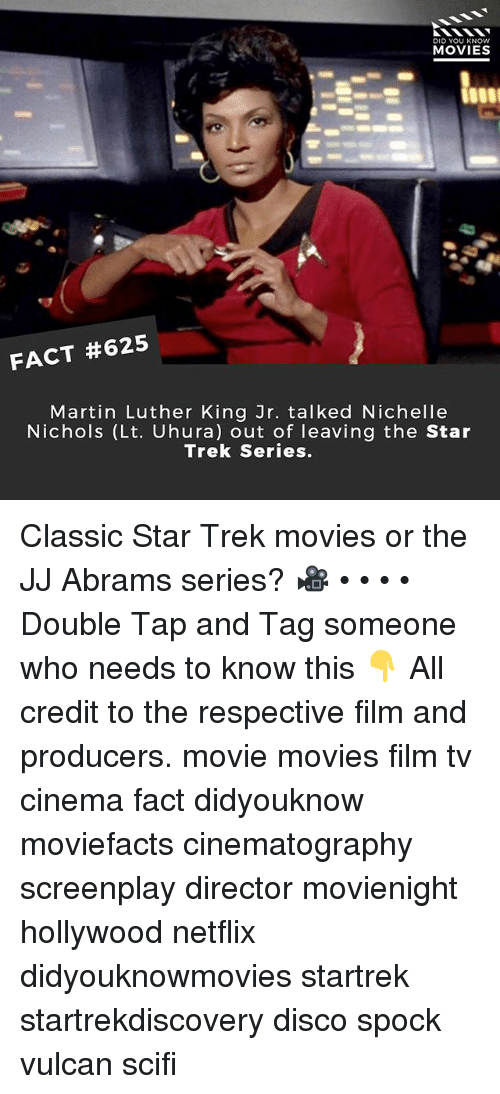 Spock: DID YOU KNOWw  MOVIES  FACT #625  Martin Luther King Jr. talked Nichelle  Nichols (Lt. Uhura) out of leaving the Star  Trek Series. Classic Star Trek movies or the JJ Abrams series? 🎥 • • • • Double Tap and Tag someone who needs to know this 👇 All credit to the respective film and producers. movie movies film tv cinema fact didyouknow moviefacts cinematography screenplay director movienight hollywood netflix didyouknowmovies startrek startrekdiscovery disco spock vulcan scifi