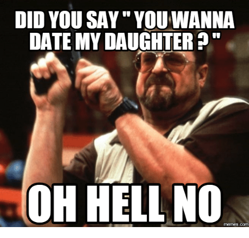 Sayings about daughters dating meme