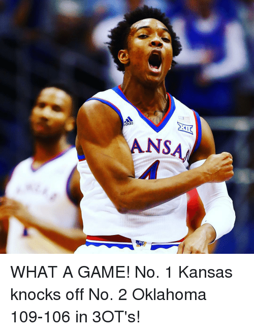 Sports, Game, and Games: dida  ANSA WHAT A GAME! No. 1 Kansas knocks off No. 2 Oklahoma 109-106 in 3OT's!