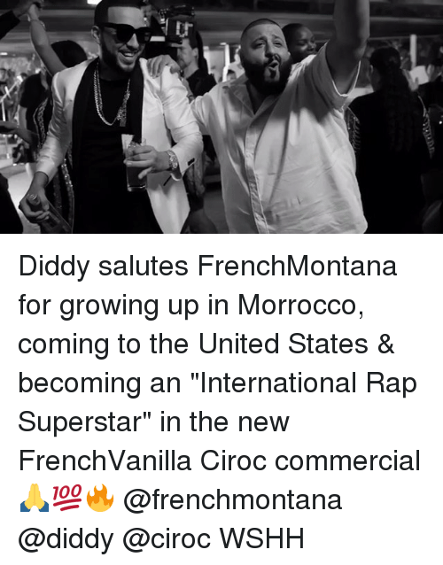 "Growing Up, Memes, and Rap: Diddy salutes FrenchMontana for growing up in Morrocco, coming to the United States & becoming an ""International Rap Superstar"" in the new FrenchVanilla Ciroc commercial 🙏💯🔥 @frenchmontana @diddy @ciroc WSHH"