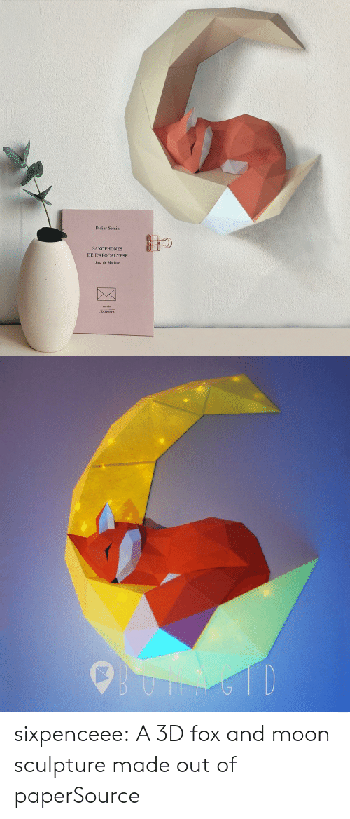 Etsy: Didier Semin  SAXOPHONES  DE L'APOCALYPSE  Jazz de Matisse  L'ECHOPPE   6TD sixpenceee:  A 3D fox and moon sculpture made out of paperSource