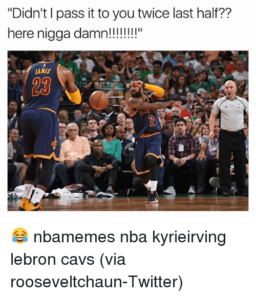 "Basketball, Cavs, and Nba: ""Didn't I pass it to you twice last half??  JAMES 😂 nbamemes nba kyrieirving lebron cavs (via rooseveltchaun-Twitter)"