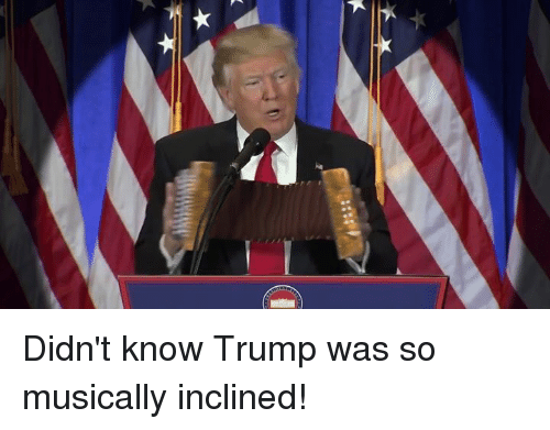 Dank, Music, and 🤖: Didn't know Trump was so musically inclined!