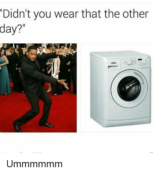 The Others, Day, and You: Didn't you wear that the other  day? Ummmmmm