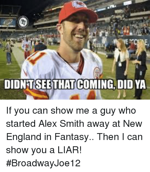 didntseethat coming did ya if you can show me a 27616608 🔥 25 best memes about alex smith alex smith memes,Alex Smith Meme