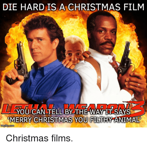 DIE HARD IS a CHRISTMAS FILM YourCAN TELL BYTHE WAY TTSAYS ...