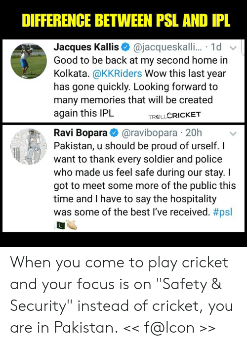 "hospitality: DIFFERENCE BETWEEN PSL AND IPL  Jacques Kallis@jacqueskalli... 1d  Good to be back at my second home in  Kolkata. @KKRiders Wow this last year  has gone quickly. Looking forward to  many memories that will be created  again this IPL  TROLLCRICKET  Ravi Bopara@ravibopara 20h  Pakistan, u should be proud of urself. I  want to thank every soldier and police  who made us feel safe during our stay. I  got to meet some more of the public this  time and I have to say the hospitality  was some of the best I've received. When you come to play cricket and your focus is on ""Safety & Security"" instead of cricket, you are in Pakistan.  << f@lcon >>"