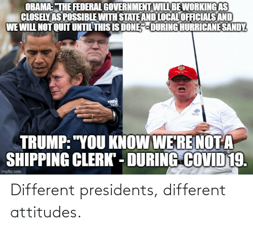 Presidents: Different presidents, different attitudes.
