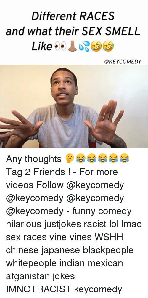 blackpeople: Different RACES  and what their SEXY SMELL  Like  @KEY COMEDY Any thoughts 🤔😂😂😂😂😂 Tag 2 Friends ! - For more videos Follow @keycomedy @keycomedy @keycomedy @keycomedy - funny comedy hilarious justjokes racist lol lmao sex races vine vines WSHH chinese japanese blackpeople whitepeople indian mexican afganistan jokes IMNOTRACIST keycomedy