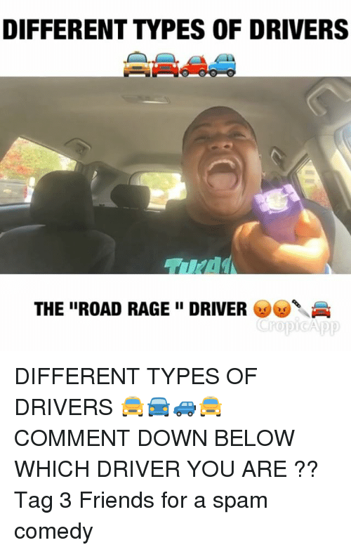 """Friends, Memes, and Comedy: DIFFERENT TYPES OF DRIVERS  4  THE """"ROAD RAGE """" DRIVER  CropicAPp DIFFERENT TYPES OF DRIVERS 🚖🚘🚙🚖 COMMENT DOWN BELOW WHICH DRIVER YOU ARE ?? Tag 3 Friends for a spam comedy"""
