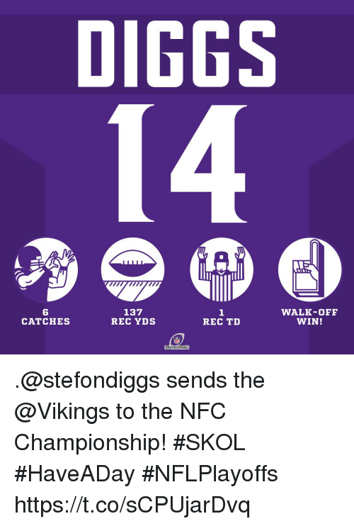 Memes, Vikings, and 🤖: DIGGS  6  CATCHES  137  REC YDS  1  REC TD  WALK-OFF  WIN!  DIVISIONAL .@stefondiggs sends the @Vikings to the NFC Championship! #SKOL  #HaveADay #NFLPlayoffs https://t.co/sCPUjarDvq