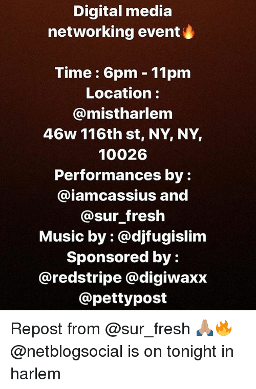 Fresh, Memes, and Music: Digital media  networking event  Time: 6pm 11pm  Location:  @mistharlem  46w 116th st, NY, NY,  10026  Performances by:  @iamcassius and  @sur fresh  Music by: @djfugislim  Sponsored by:  @redstripe @digiwaxx  @pettypost Repost from @sur_fresh 🙏🏽🔥 @netblogsocial is on tonight in harlem