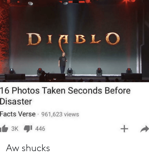 Dil: DIL  16 Photos Taken Seconds Before  Disaster  Facts Verse 961,623 views Aw shucks
