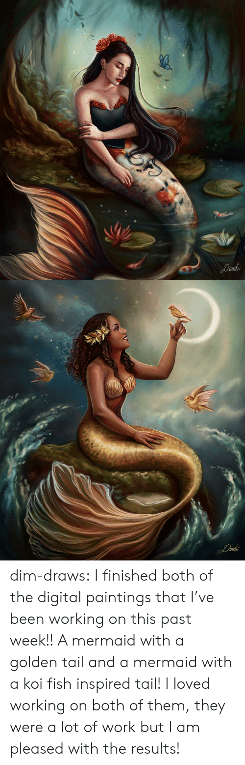 I Finished: dim-draws:   I finished both of the digital paintings that I've been working on this  past week!! A mermaid with a golden tail and a mermaid with a koi fish inspired  tail! I loved working on both of them, they were a lot of work but I am  pleased with the results!