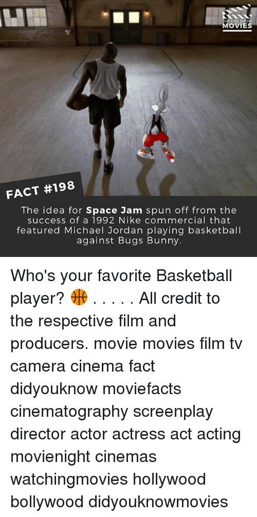 space-jams: DIO YOU KNOW  MOVIES  FACT #198  The idea for Space Jam spun off from the  success of a 1992 Nike commercial that  featured Michael Jordan playing basketball  against Bugs Bunny. Who's your favorite Basketball player? 🏀 . . . . . All credit to the respective film and producers. movie movies film tv camera cinema fact didyouknow moviefacts cinematography screenplay director actor actress act acting movienight cinemas watchingmovies hollywood bollywood didyouknowmovies