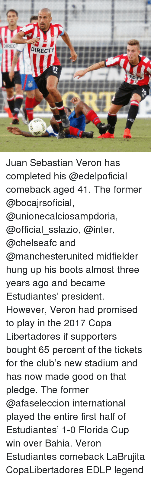 veron: DIRECT  DIRECTV  ECT Juan Sebastian Veron has completed his @edelpoficial comeback aged 41. The former @bocajrsoficial, @unionecalciosampdoria, @official_sslazio, @inter, @chelseafc and @manchesterunited midfielder hung up his boots almost three years ago and became Estudiantes' president. However, Veron had promised to play in the 2017 Copa Libertadores if supporters bought 65 percent of the tickets for the club's new stadium and has now made good on that pledge. The former @afaseleccion international played the entire first half of Estudiantes' 1-0 Florida Cup win over Bahia. Veron Estudiantes comeback LaBrujita CopaLibertadores EDLP legend