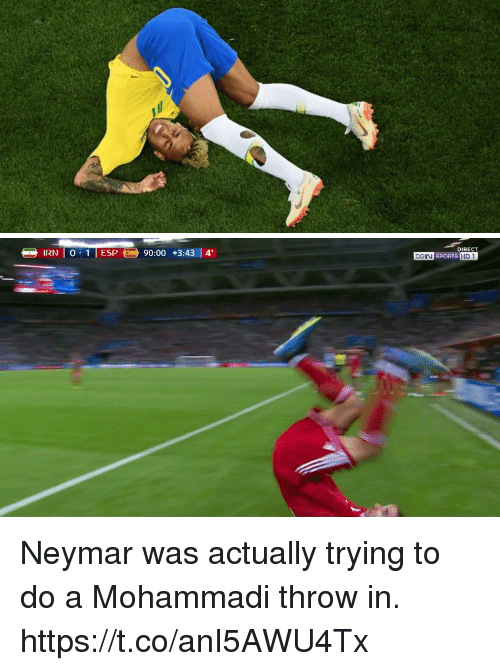 Memes, Neymar, and 🤖: DIRECT  -IRNİ O. 1 I ESP  90:00  +3:43  14' Neymar was actually trying to do a Mohammadi throw in. https://t.co/anI5AWU4Tx