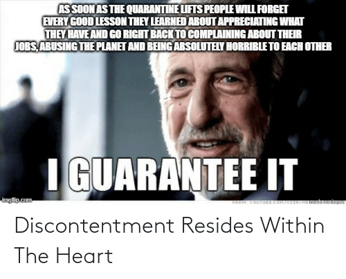 the heart: Discontentment Resides Within The Heart