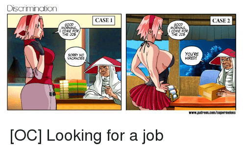 good morning good morning: Discrimination  CASE 1  CASE 2  GOOD  MORNING  GOOD  MORNING  I COME FOR  THE JOB  THE JOB  SORRY N  VACANCIES  YOU'RE  HIRED!  www.patreon.com/supermelons