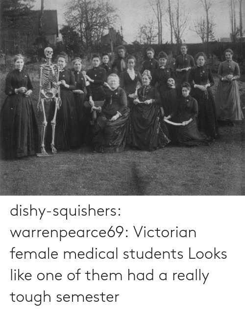 students: dishy-squishers: warrenpearce69: Victorian female medical students  Looks like one of them had a really tough semester