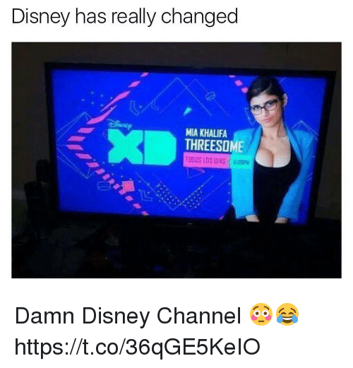 Disney, Disney Channel, and Threesome: Disney has really changed  MIA KHALIFA  THREESOME Damn Disney Channel 😳😂 https://t.co/36qGE5KeIO