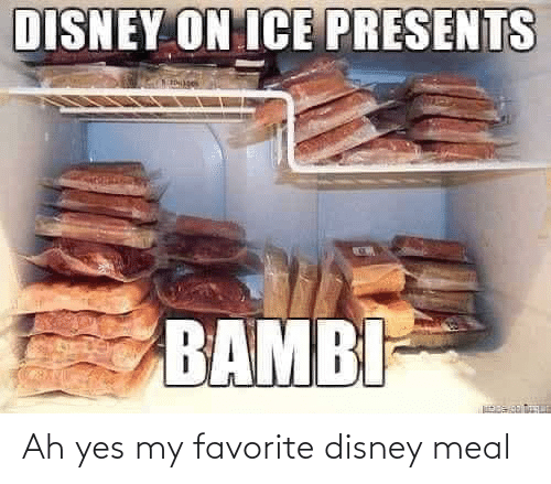 Bambi: DISNEY ON ICE PRESENTS  BAMBI- Ah yes my favorite disney meal