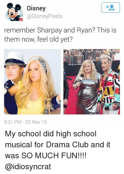 sharpay: Disney  Pixels  remember Sharpay and Ryan? This is  them now, feel old yet?  9:31 PM 22 Nov 15 My school did high school musical for Drama Club and it was SO MUCH FUN!!!! @idiosyncrat