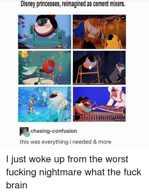Disney, Fucking, and Ironic: Disney princesses, reimagined as cement mixers.  All  chasing-confusion  this was everything i needed & more I just woke up from the worst fucking nightmare what the fuck brain