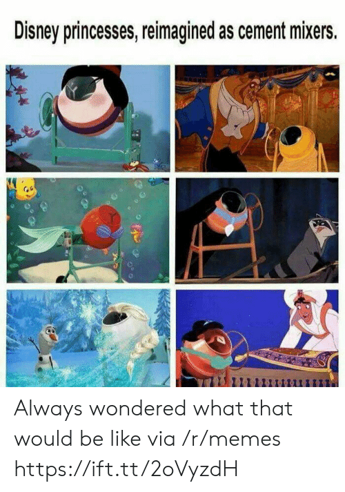 princesses: Disney princesses, reimagined as cement mixers. Always wondered what that would be like via /r/memes https://ift.tt/2oVyzdH