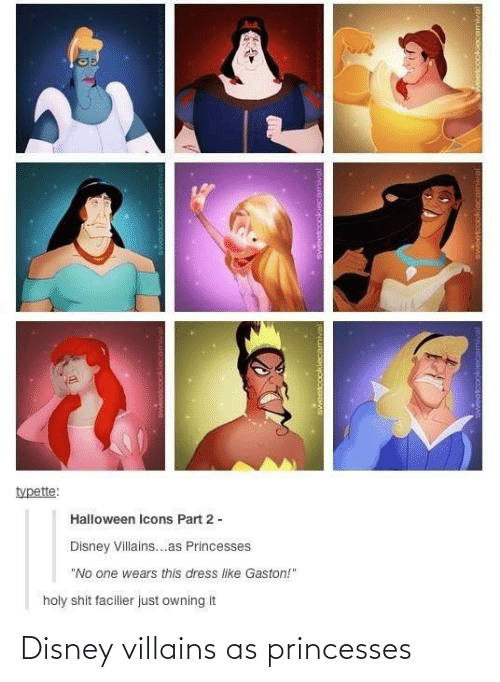 princesses: Disney villains as princesses