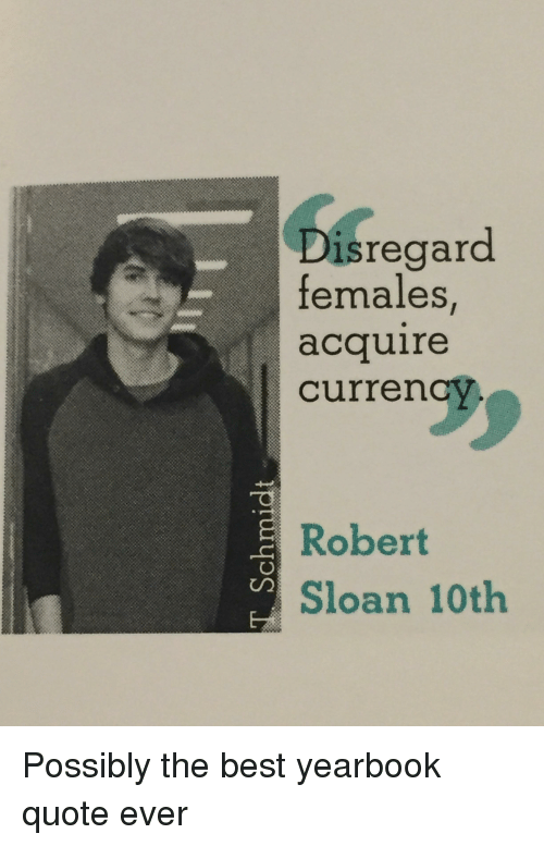 Funny, Best, and Acquire Currency: Disregard  females  acquire  Currency  Robert  Sloan 10th