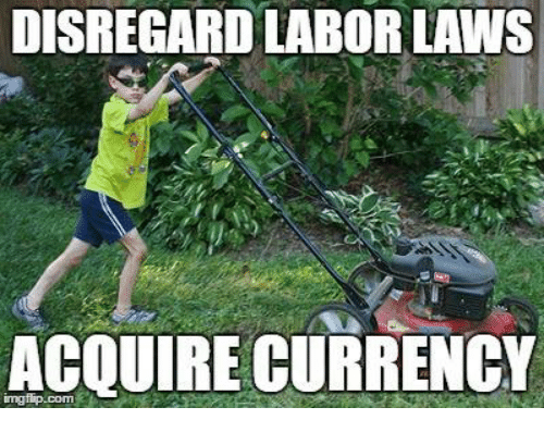 Anarchyball, Acquire Currency, and Currency: DISREGARD LABOR LAWS  ACQUIRE CURRENCY
