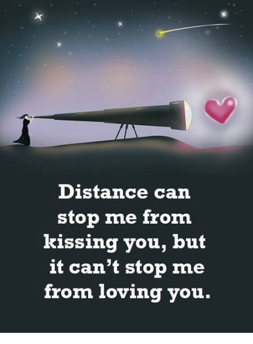 I Want To Cuddle With You Quotes: Distance Can Stop Me From Kissing You But It Can't Stop Me