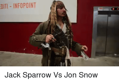 Funny, Jon Snow, and Snow: DITI- INFOPOINT Jack Sparrow Vs Jon Snow