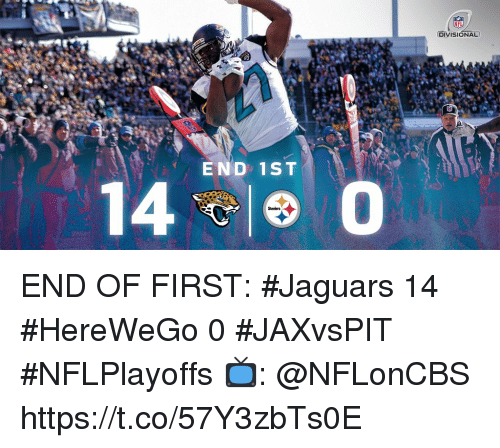 Memes, Steelers, and 🤖: DIVISIONAL  END 1ST  0  Steelers END OF FIRST:  #Jaguars 14 #HereWeGo 0  #JAXvsPIT #NFLPlayoffs   📺: @NFLonCBS https://t.co/57Y3zbTs0E