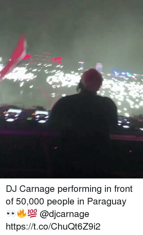 Carnage: DJ Carnage performing in front of 50,000 people in Paraguay 👀🔥💯 @djcarnage https://t.co/ChuQt6Z9i2