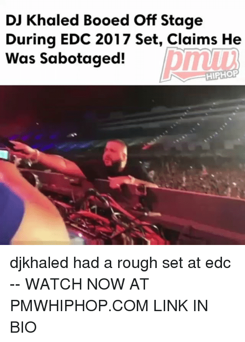 watch-now: DJ Khaled Booed off Stage  During EDC 2017 Set, Claims He  Was Sabotaged!  HIPHOP djkhaled had a rough set at edc -- WATCH NOW AT PMWHIPHOP.COM LINK IN BIO