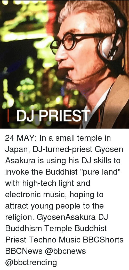 "invoke: DJ PRIEST 24 MAY: In a small temple in Japan, DJ-turned-priest Gyosen Asakura is using his DJ skills to invoke the Buddhist ""pure land"" with high-tech light and electronic music, hoping to attract young people to the religion. GyosenAsakura DJ Buddhism Temple Buddhist Priest Techno Music BBCShorts BBCNews @bbcnews @bbctrending"